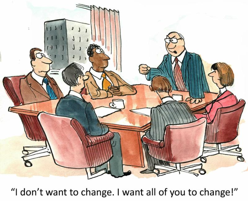 Cartoon of business boss saying to his staff, I don t want to change. I want all of you to change.