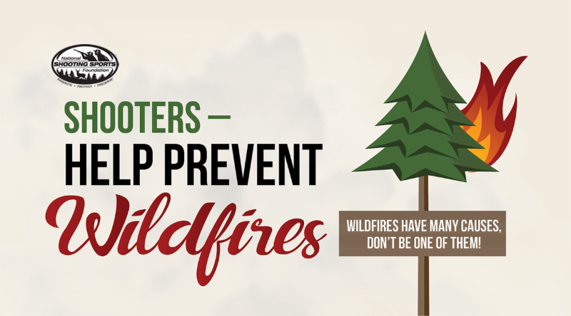 Shooters Help Prevent Wildfires - Wildfires have many causes, Don't be one of them