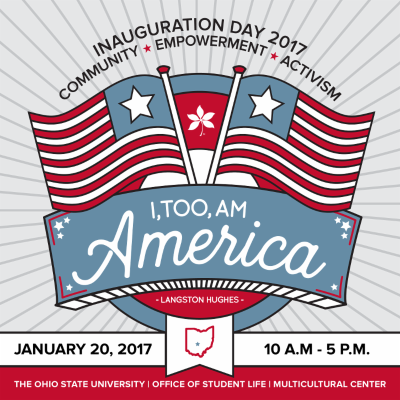_I_ too_ am America_ Inauguration Day 2017 is a one-day event set to _re_inspire_ organize_ and empower the OSU community as we enter a new chapter in American history.