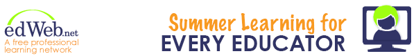 edWeb.net - Summer Learning for Every Educator