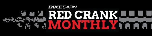 Bike Barn Red Crank Monthly