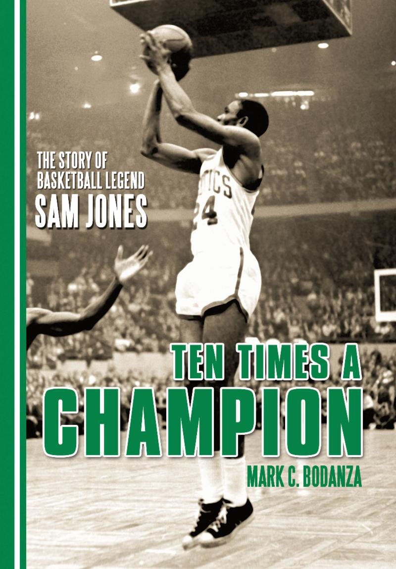 Sam Jones_ Ten Times a Champion
