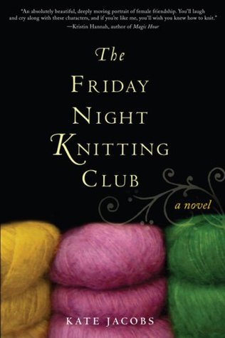 Friday Night Knitting Club by Kate Jacobs