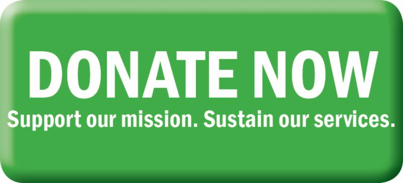 Donate Now. Support our mission. Sustain our services.