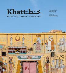 Khatt: Egypt's Calligraphic Landscape