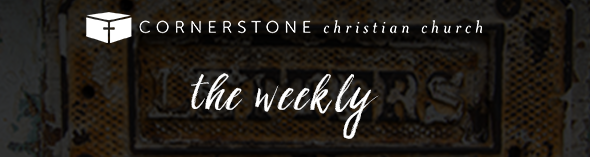 Cornerstone Christian Church - The Weekly