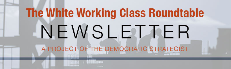 The White Working Class Roundtable Newsletter