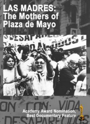 LAS MADRES THE MOTHERS OF PLAZA DE MAYO