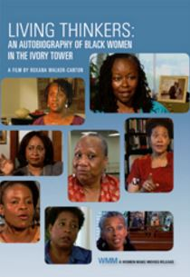 Living Thinkers_ An Autobiography of Black Women in the Ivory Tower