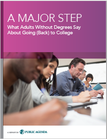 A Major Step_ What Adults Without Degrees Say About Going _Back_ to College