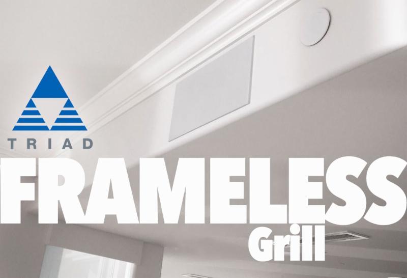 Triad Frameless Grill