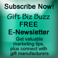 Subscribe to Gift Biz Buzz E-Newsletter