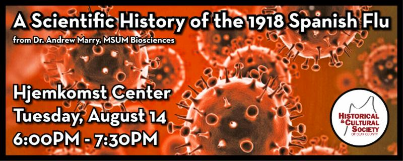 Image_ an event banner for our August 14 program_ _A Scientific History of the 1918 Spanish Flu._ Details below.