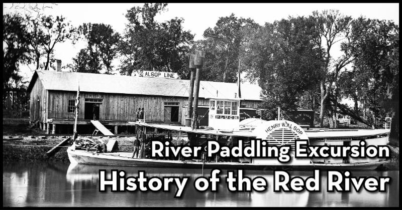 Image_ a title banner for our collaborative July 18 program_ _River Paddling Excursion_ History of the Red River._ Details below.