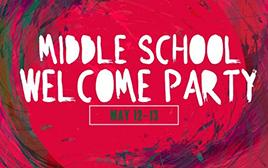 Middle School Welcome Party
