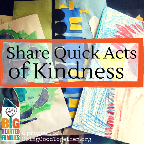 Share quick acts of kindness