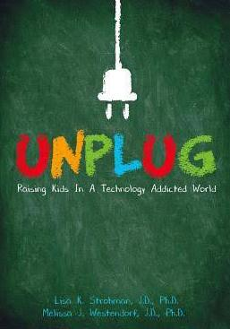 Unplug- Raising Kids in a Technology Addicted World