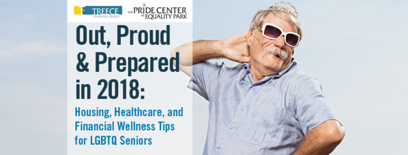Wednesday 1/31/18 4:30-6:30 pm at The Pride Center at Equality Park: Out, Proud & Prepared: Housing, Health and Financial Wellness Tips for LGBTQ Seniors
