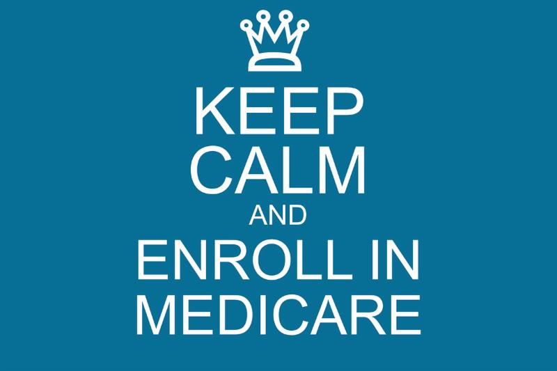 Keep Calm and Enroll in Medicare