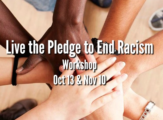 Hands crossing over each other - Live the Pledge to End Racism, Oct 13 & Nov 10