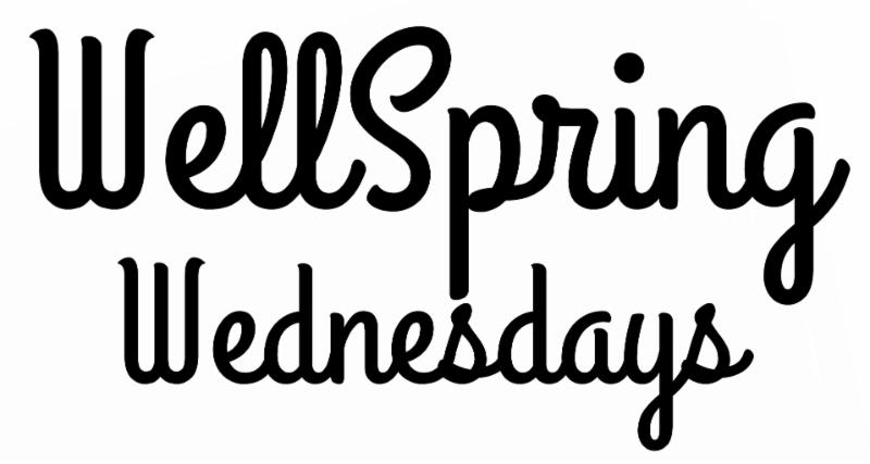 Well Spring Wednesday