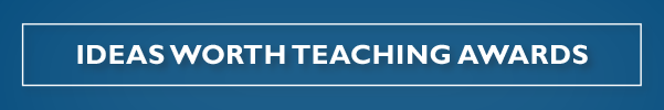 Ideas Worth Teaching Awards Banner