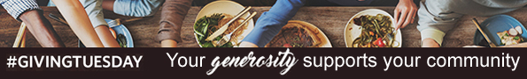 Giving Tuesday -- Your generosity supports your communit