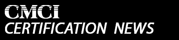 CMCI Certification News