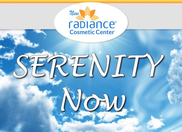 Serenity Now Header New Radiance Specials