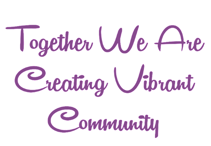 Together we are creating vibrant community