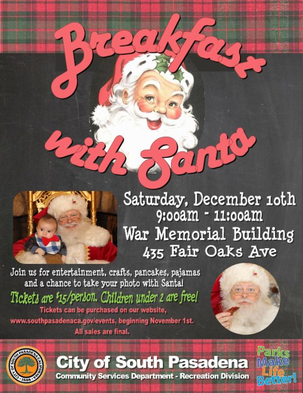 Breakfast with Santa - Saturday_ December 10_ 2016 - 9_00 am to 11_00 am - War Memorial Building_ 435 Fair Oaks Avenue - Tickets are _15 per person. Children under 2 are free. - Tickets available beginning November 1_ 2016.