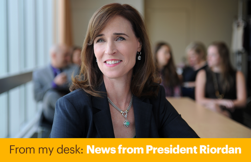 From my desk: News from President Riordan
