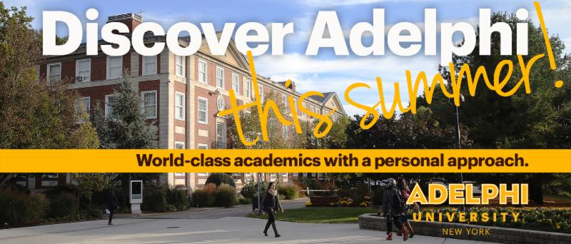 Discover Adelphi this summer! World-class academics with a personal approach. [Adelphi University New York logo]