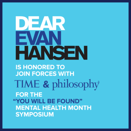 Dear Evan Hansen _You Will Be Found_ Mental Health Month Symposium