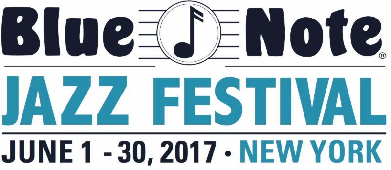 Blue Note Jazz Festival Announces 2017 Lineup