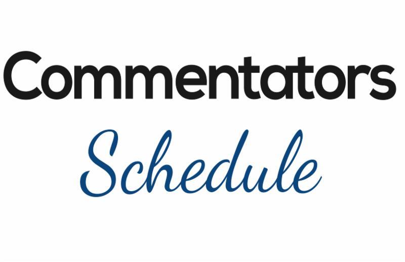 Commentators Schedule