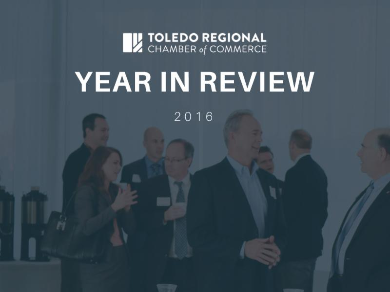 Toledo Regional Chamber of Commerce Year in Review 2016