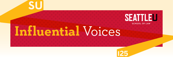 Influential Voices at Seattle University School of Law