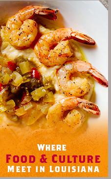 Where                                                            Food _ Culture                                                            Meet in                                                            Louisiana