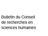 bulletin du Conseil re recherches en sciences humaines