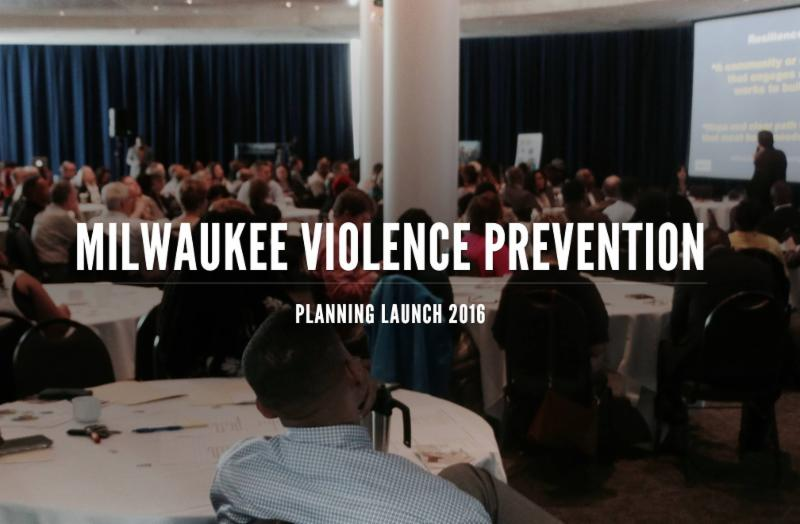 MKE Violence Prevention Planning Launch 2016