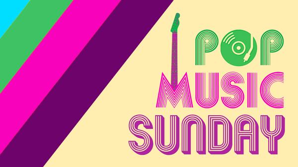 Pop Music Sunday