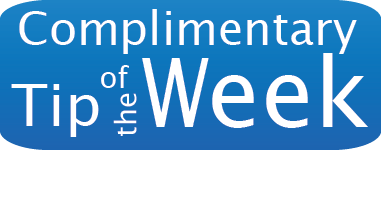 Complimentary Tip of the Week
