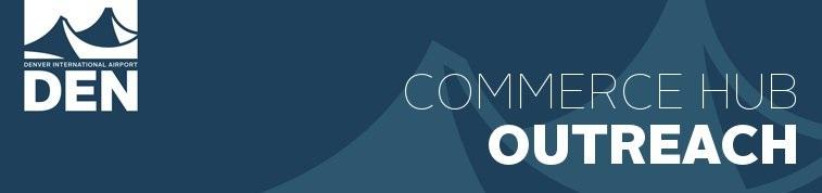 Denver International Airport: Commerce Hub Outreach