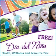 Dia del nino Health Wellness and Resource Fair