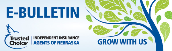 Independent Insurance Agents of Nebraska E-Bulletin