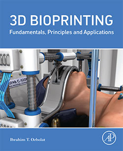 Ozbolat authors new book on 3D bioprinting
