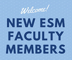 Welcome new ESM faculty members