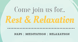 Dec 7 and 8-Rest & Relaxation Event