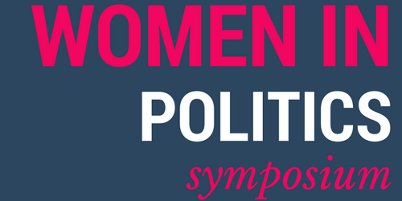 April 28 – Women in Politics Symposium